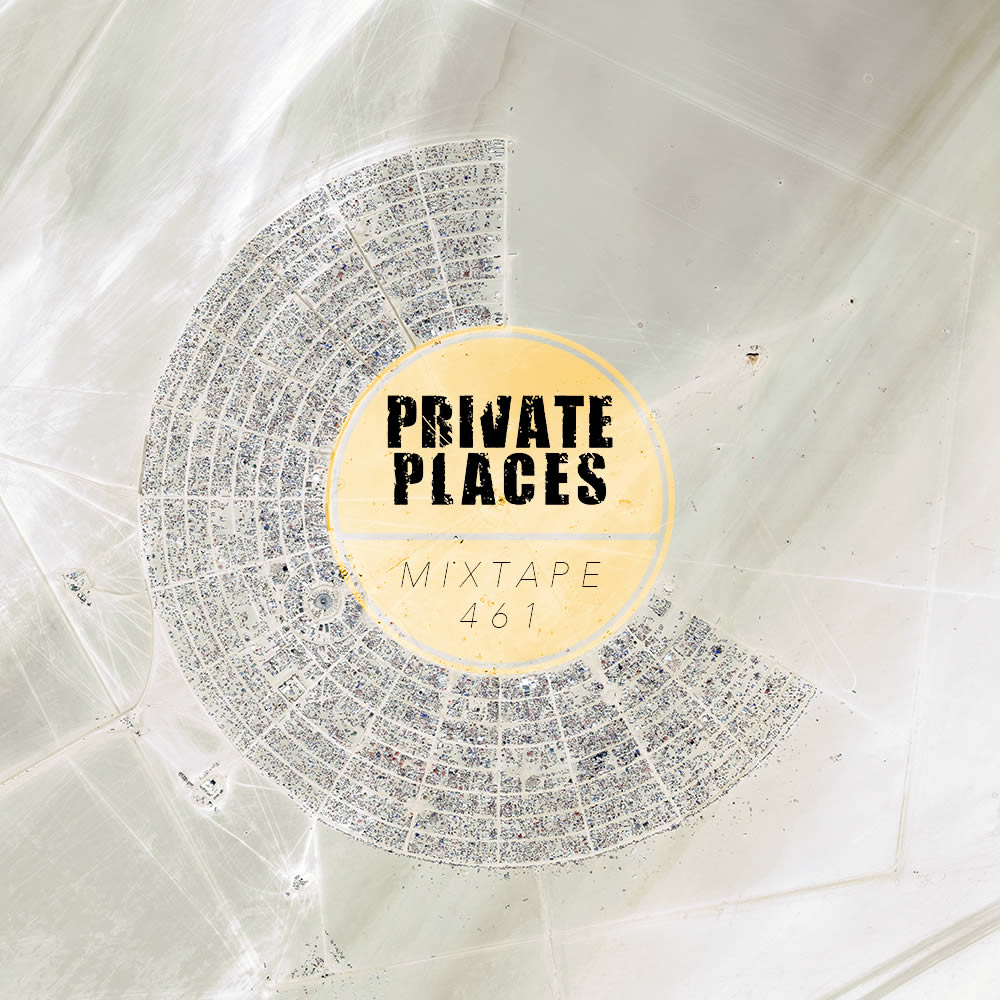 PRIVATEPLACES Mixtape 461