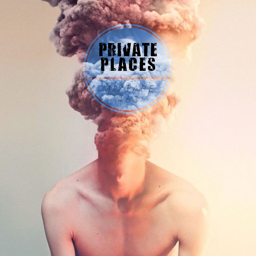 PRIVATEPLACES Mixtape 463