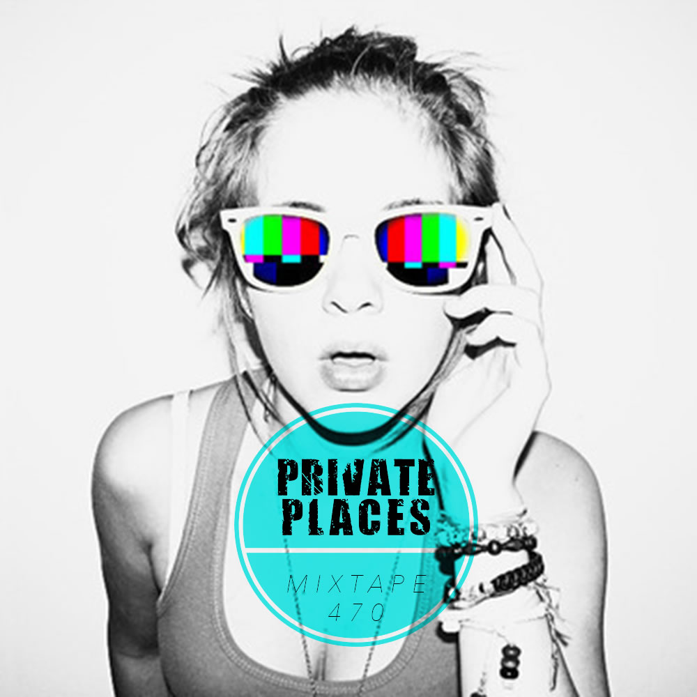 PRIVATEPLACES Mixtape 470