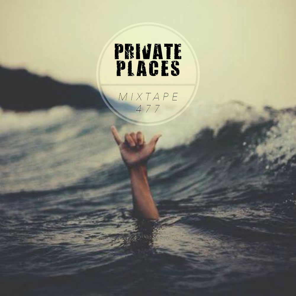 PRIVATEPLACES Mixtape 477