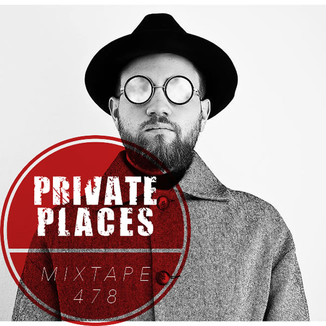 PRIVATEPLACES Mixtape 478